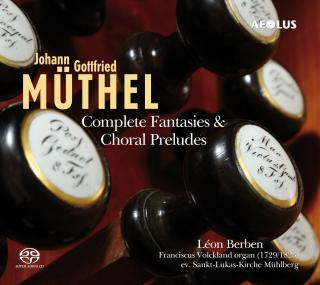 Muthel, Johann Gottfried: Complete Fantasies & Choral Preludes - Berben, Léon – plays the Volckland/Hesse organ (1729/1823), Lukaskirche, Mühlberg (Germany)