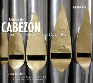 Cabezon, Antonio de: Tientos, Diferencias y glosadas - Berben, Leon (Gothic Organ of St. Andreas Church at Soest-Ostönnen, Germany)