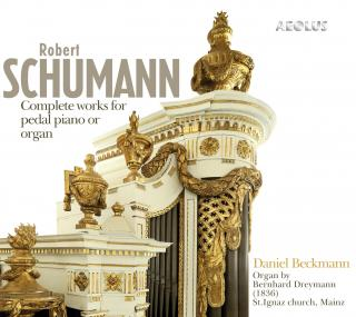 Schumann, Robert: Complete works for pedal piano or organ - Beckmann, Daniel (organ by Bernhard Dreymann (1836) St. Ignaz, Mainz)