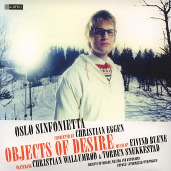 Buene, Eivind Objects Of Desire <span>-</span> Oslo Sinfonietta