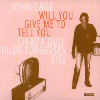 Will You Give Me To Tell You - Torgersen, Hilde/Cikada Duo/Sisu
