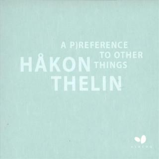 A Preference To Other Things - Thelin, Håkon