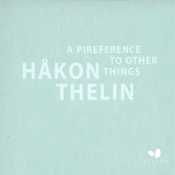 A Preference To Other Things <span>-</span> Thelin, Håkon