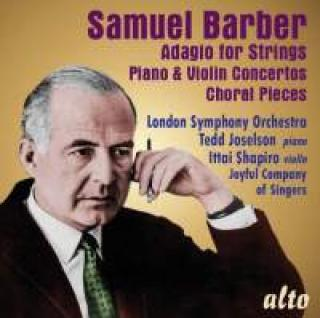 Barber, Samuel: Adagio for Strings, Piano Concerto, Violin Concerto & 4 Choral Pieces - Schenk, Andrew