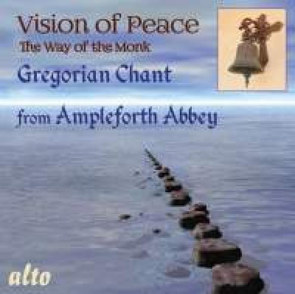 Vision of Peace: The Monks of Ampleforth Abbey - Gregorian Chant <span>-</span> The Monks of Ampleforth Abbey