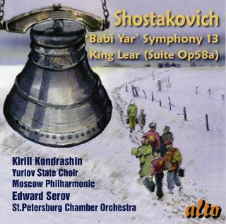 Shostakovich: Symphony No. 13 'Babi Yar'; Incidental Music for King Lear, Op. 58a - Moscow Philharmonic Orchestra / Kondrashin, Kirill / St Petersburg Chamber Orchestra / Serov, Edward