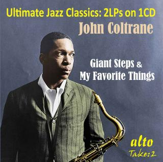 Ultimate Jazz Classics: John Coltrane: Giant Steps / My Favourite Things - Coltrane, John (tenor sax)
