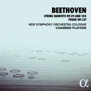 Beethoven: String Quintets Op. 29 & 104; Fugue Op. 137 - WDR Symphony Orchestra Cologne Chamber Players