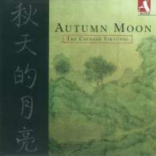 Autumn Moon: The Chinese Virtuosi - The Chinese Virtuosi