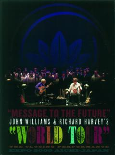 MESSAGE TO THE FUTURE - JOHN WILLIAMS & RICHARD HARVEY'S WORLD TOUR DVD - Williams, John / Harvey, Richard