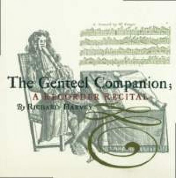 The Genteel Companion - A Collection Of Diverse Compositions For The Recorder & Other Instruments <span>-</span> Richard Harvey & Friends