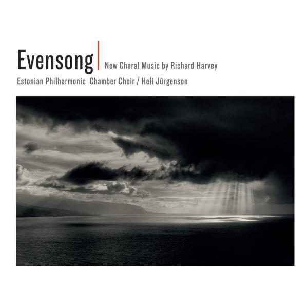 Evensong - New Choral Music by Richard Harvey <span>-</span> Estonian Philharmonic Chamber Choir