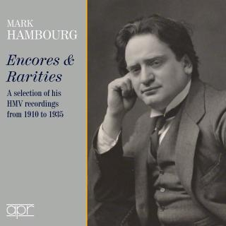 Mark Hambourg – Encores & Rarities – A selection of his HMV Recordings from 1910 to 1935 - Hambourg, Mark - piano