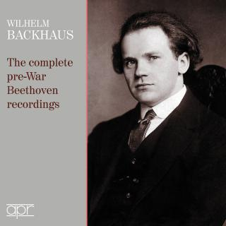 Wilhelm Backhaus: The Complete Pre-War Beethoven Recordings - Backhaus, Wilhelm - piano