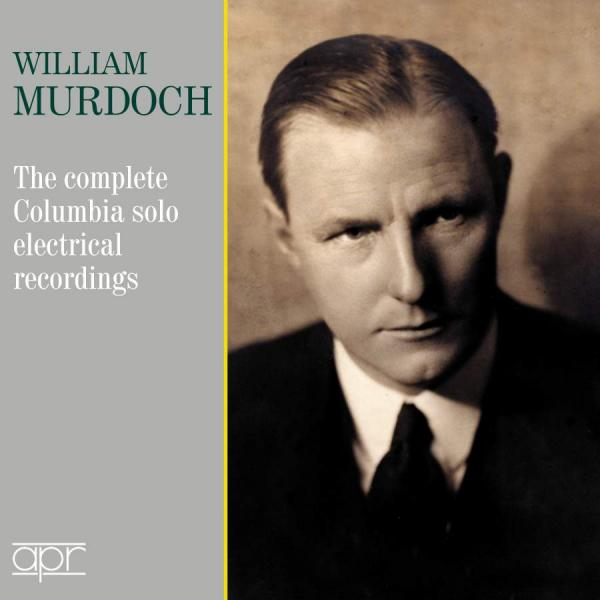 William Murdoch - Columbia Solo Recordings <span>-</span> Murdoch, William