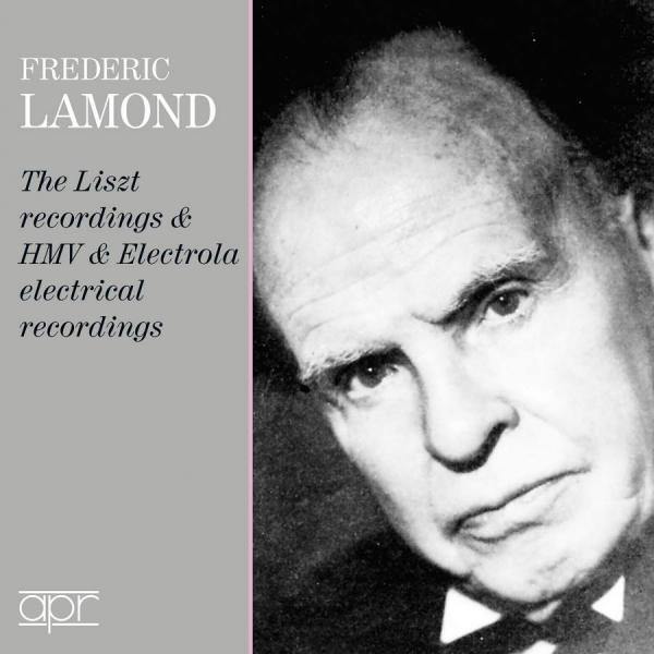 Frederic Lamond: The Liszt, HMV & Electrola Recordings <span>-</span> Lamond, Frederic - piano