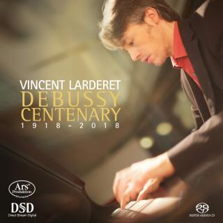 Debussy, Claude: Piano Works – Centenary 1918-2018 - Larderet, Vincent – piano
