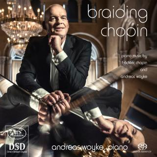 braiding chopin - Piano music by Frederic Chopin and Andreas Woyke - Woyke, Andreas