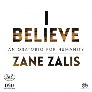 Zalis, Zane: I Believe - An Oratorio for Humanity - Solitude-Chor Stuttgart