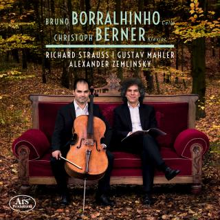 R. Strauss - Mahler - Zemlinsky: Piano & Cello - Borralhinho, Bruno (cello) / Berner, Christoph (piano)