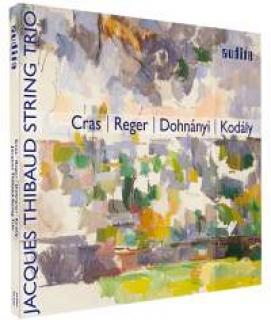 Cras, Reger, Dohnányi, Kodály - Jacques Thibaud String Trio