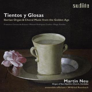 Tientos y Glosas - Iberian Organ & Choral Music from the Golden Age - Neu, Martin
