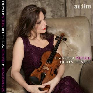 Szymanowski & Franck: Works for Violin & Piano - Duo Pietsch - Eisinger