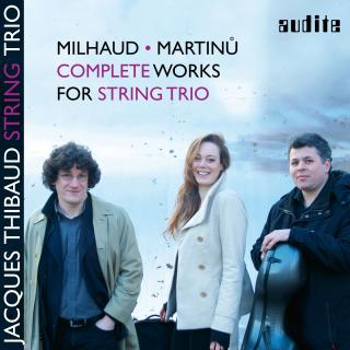 Milhaud & Martinů: Complete Works for String Trio - Jacques Thibaud String Trio