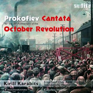 Prokofiev, Sergei: Cantata for the 20th Anniversary of the October Revolution, Op. 74 - Ernst Senff Chor Berlin | Staatskapelle Weimar | Karabits, Kirill
