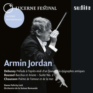 Armin Jordan conducts Debussy, Roussel & Chausson - Lucerne Festival Vol. XV