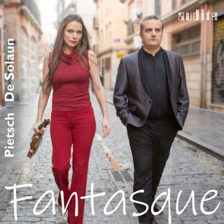 Fantasque - French Violin Sonatas - Pietsch, Franziska (violin) | Solaun, Josu de (piano)