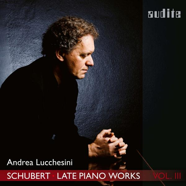 Schubert: Late Piano Works Vol 3 <span>-</span> Lucchesini, Andrea