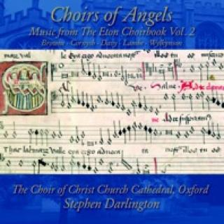 Choirs Of Angels: Music From The Eton Choirbook, Volume 2 - The Choir of Christ Church Cathedral, Oxford / Darlington, Stephen, director