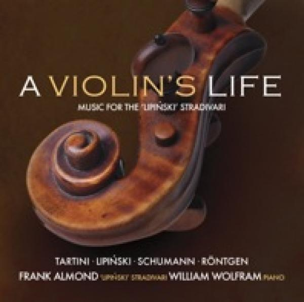 A Violin'S Life: The LipińSki Strad <span>-</span> Almond, Frank, violin / William Wolfram, piano