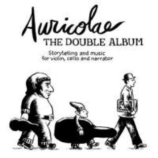 The Double Album - Storytelling And Music For Violin, Cello & Narrator - Auricolae