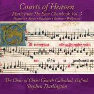 Courts of Heaven: Music from the Eton Choirbook Vol. 3 - Choir of Christ Church Cathedral, Oxford