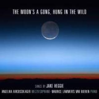 The Moon's a Gong, Hung in the Wild - Songs by Jake Heggie - Kirchschlager, Angelika