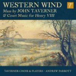 Western Wind - Music By John Taverner & Court Music For Henry VIII - Parrott, Andrew