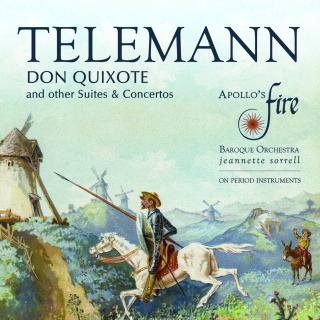 Telemann, Georg Philipp: Don Quixote And Other Suites & Concertos - Apollo's Fire