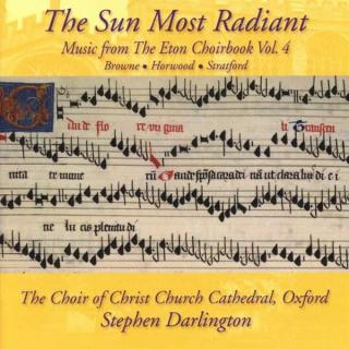 The Sun Most Radiant: Music from the Eton Choirbook, Vol. 4 - The Choir of Christ Church Cathedral Oxford