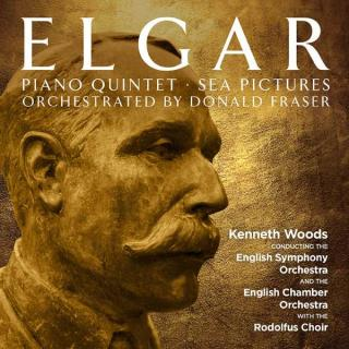 Elgar, Edward: Piano Quintet & Sea Pictures - orchestrated by Donald Fraser - Woods, Kenneth