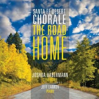 The Road Home - The Santa Fe Desert Chorale