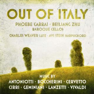 Out of Italy - Carrai, Phoebe (cello) / Zhu, Beilang (cello) / Weaver, Charles (lute) / Stein, Avi (harpsichord)