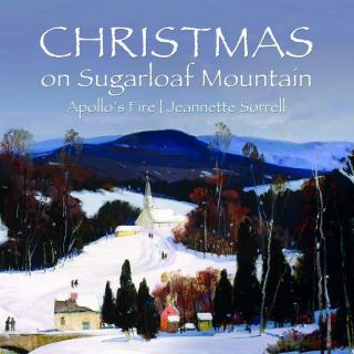Christmas on Sugarloaf Mountain - Apollo's Fire | Sorrell, Jeannette