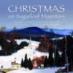 Christmas on Sugarloaf Mountain <span>-</span> Apollo's Fire | Sorrell, Jeannette