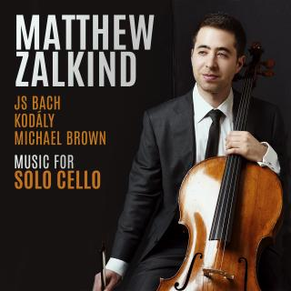 Music for Solo Cello - Bach / Brown / Kodaly - Zalkind, Matthew
