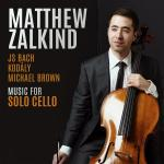 Music for Solo Cello - Bach / Brown / Kodaly <span>-</span> Zalkind, Matthew