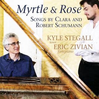 Myrtle and Rose - Songs by Clara and Robert Schumann - Stegall, Kyle (tenor) / Zivian, Eric (piano)