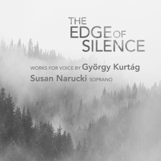 The Edge of Silence - Works for Voice by György Kurtag - Narucki, Susan (soprano)