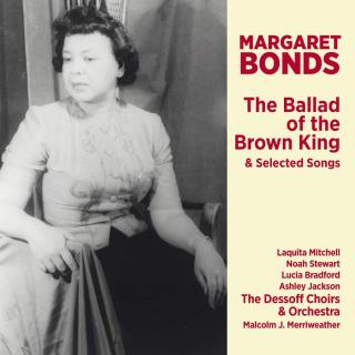 Bonds, Margaret: The Ballad Of The Brown King & Selected Songs
